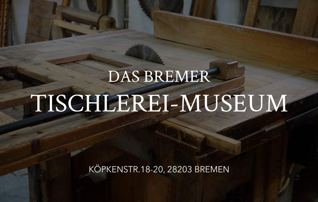 Tischlerei Museum Bremen